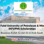 Beasiswa Arab Saudi KFUPM untuk Kuliah S2 - S3