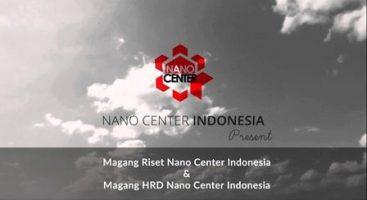 Magang untuk Mahasiswa D3, S1, dan Fresh Graduate dari Nano Center Indonesia