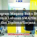 Magang Bakti BCA 2018 untuk SMA SMK Diploma dan Sarjana